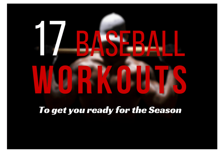 17 Baseball Workouts to Help Get You Ready For the Season